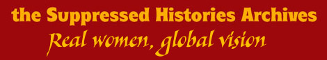 Suppressed Histories Archives; Real women, global vision